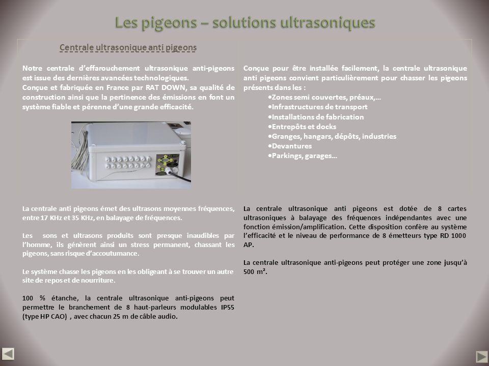 Centrale ultrasonique anti pigeons Notre centrale deffarouchement ultrasonique anti-pigeons est issue des dernières avancées technologiques. Conçue et