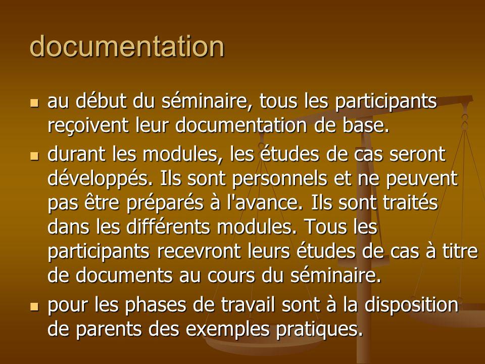 documentation au début du séminaire, tous les participants reçoivent leur documentation de base.
