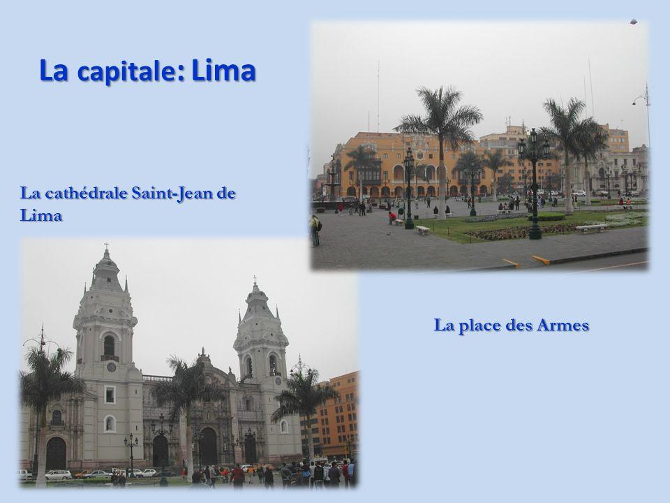 La capitale : Lima La cathédrale Saint-Jean de Lima La place des Armes