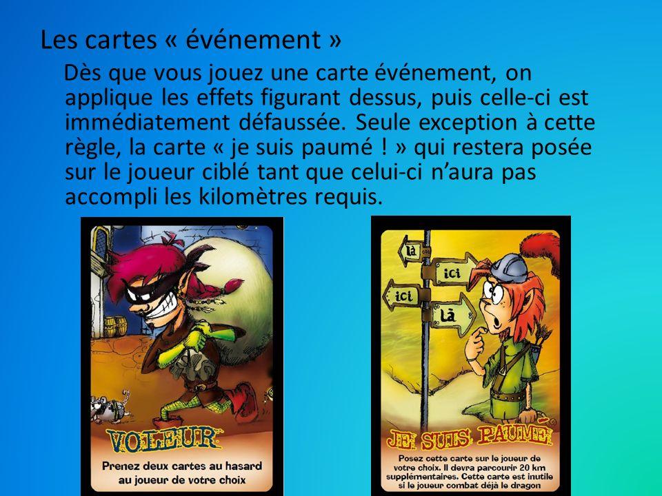 Les cartes « événement » Dès que vous jouez une carte événement, on applique les effets figurant dessus, puis celle-ci est immédiatement défaussée.