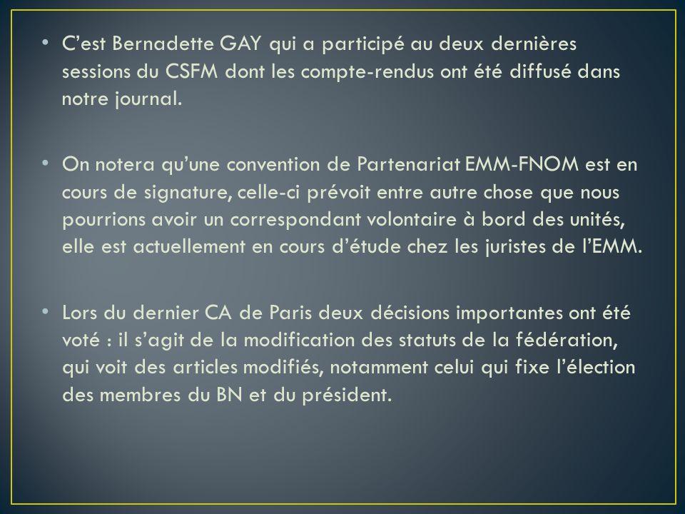Cest Bernadette GAY qui a participé au deux dernières sessions du CSFM dont les compte-rendus ont été diffusé dans notre journal. On notera quune conv