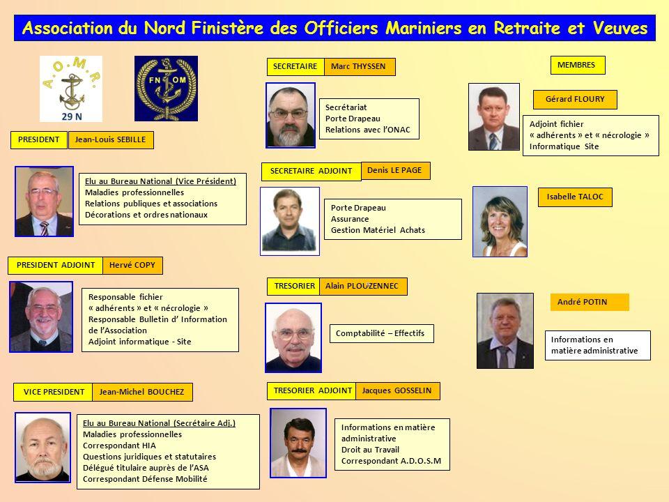 Association du Nord Finistère des Officiers Mariniers en Retraite et Veuves PRESIDENTJean-Louis SEBILLE Elu au Bureau National (Vice Président) Maladi