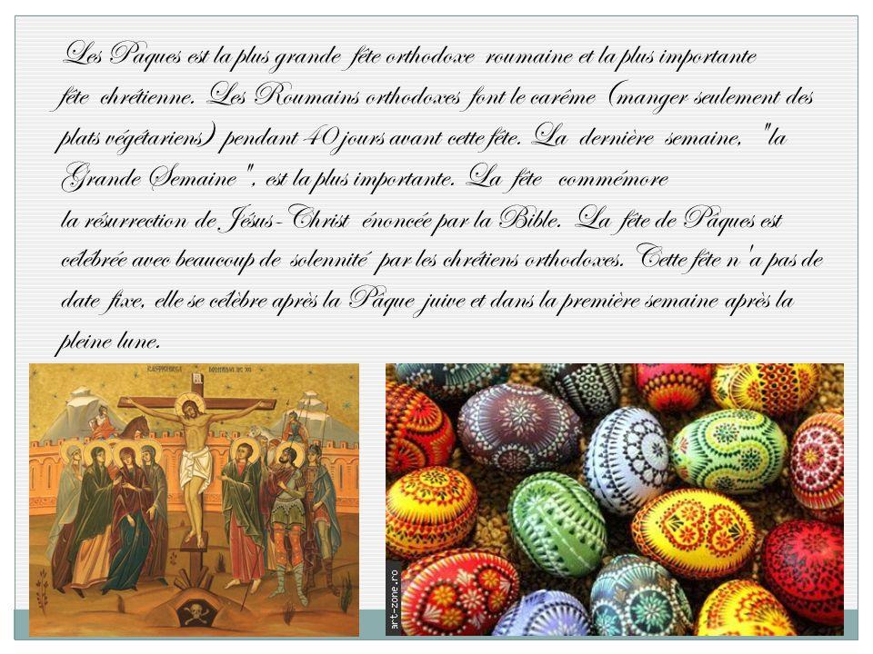 Les Paques est la plus grande fête orthodoxe roumaine et la plus importante fête chrétienne. Les Roumains orthodoxes font le carême (manger seulement