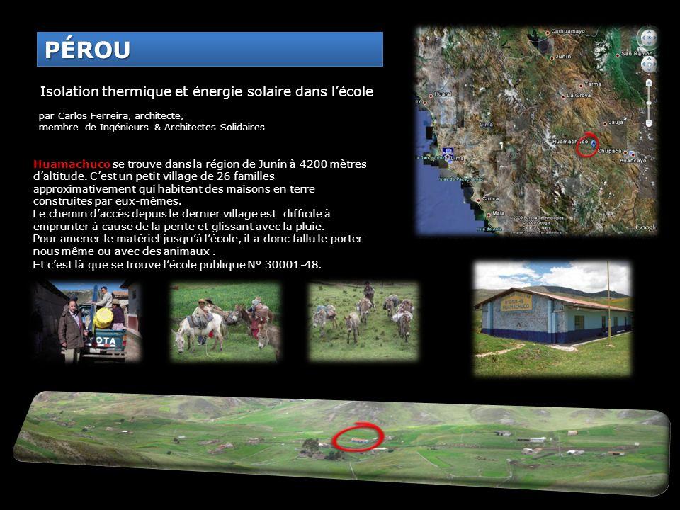 Isolation thermique et énergie solaire dans lécole Huamachuco se trouve dans la région de Junín à 4200 mètres daltitude. Cest un petit village de 26 f