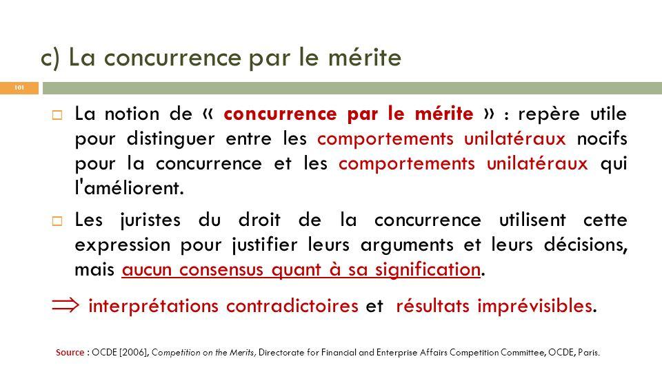 c) La concurrence par le mérite La notion de « concurrence par le mérite » : repère utile pour distinguer entre les comportements unilatéraux nocifs p