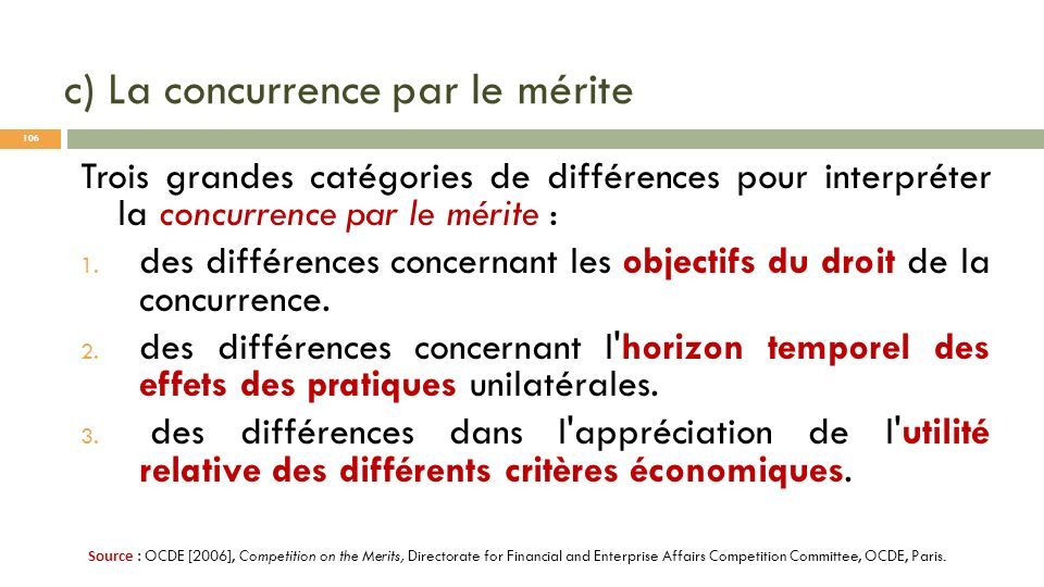 c) La concurrence par le mérite Trois grandes catégories de différences pour interpréter la concurrence par le mérite : 1. des différences concernant