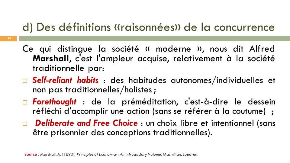 d) Des définitions «raisonnées» de la concurrence Ce qui distingue la société « moderne », nous dit Alfred Marshall, c'est l'ampleur acquise, relative