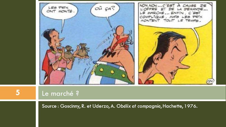 Source : Goscinny, R. et Uderzo, A. Obélix et compagnie, Hachette, 1976. Le marché ? 5