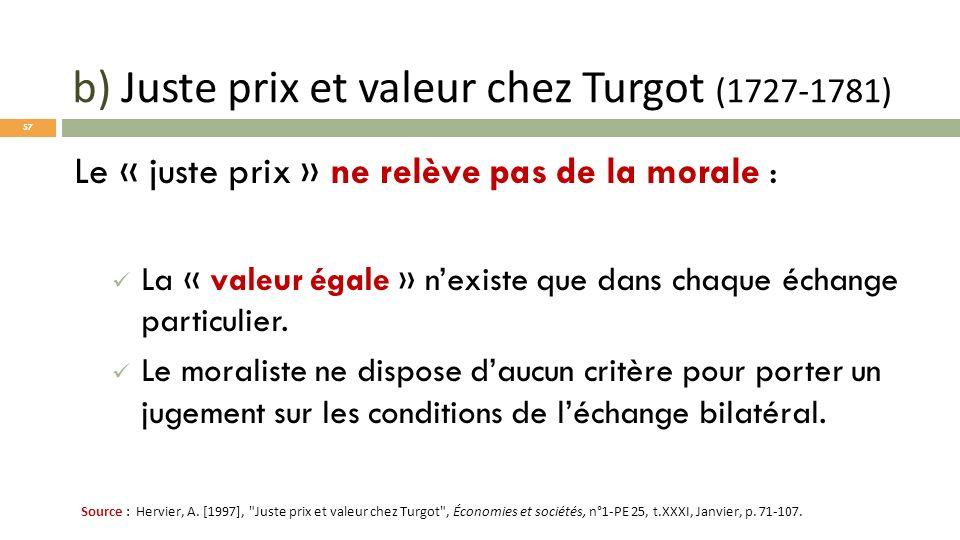 Le « juste prix » ne relève pas de la morale : La « valeur égale » nexiste que dans chaque échange particulier. Le moraliste ne dispose daucun critère
