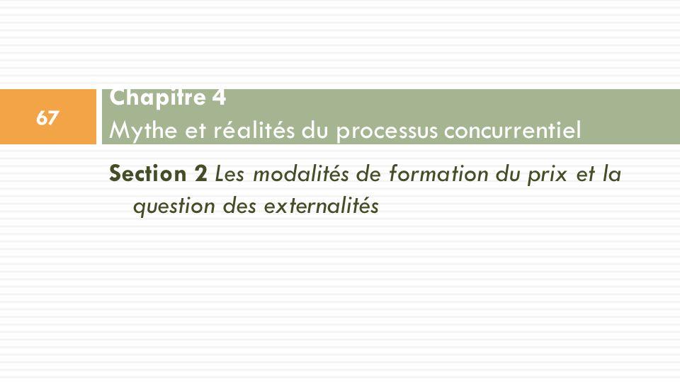 Section 2 Les modalités de formation du prix et la question des externalités Chapitre 4 Mythe et réalités du processus concurrentiel 67
