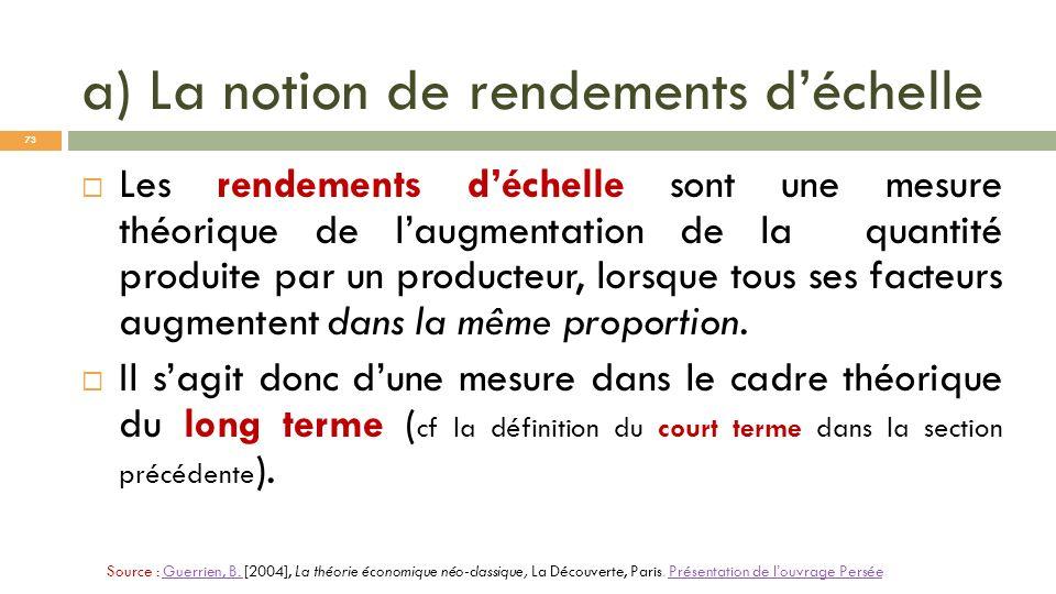 a) La notion de rendements déchelle Les rendements déchelle sont une mesure théorique de laugmentation de la quantité produite par un producteur, lors