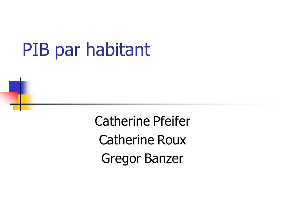 PIB par habitant Catherine Pfeifer Catherine Roux Gregor Banzer