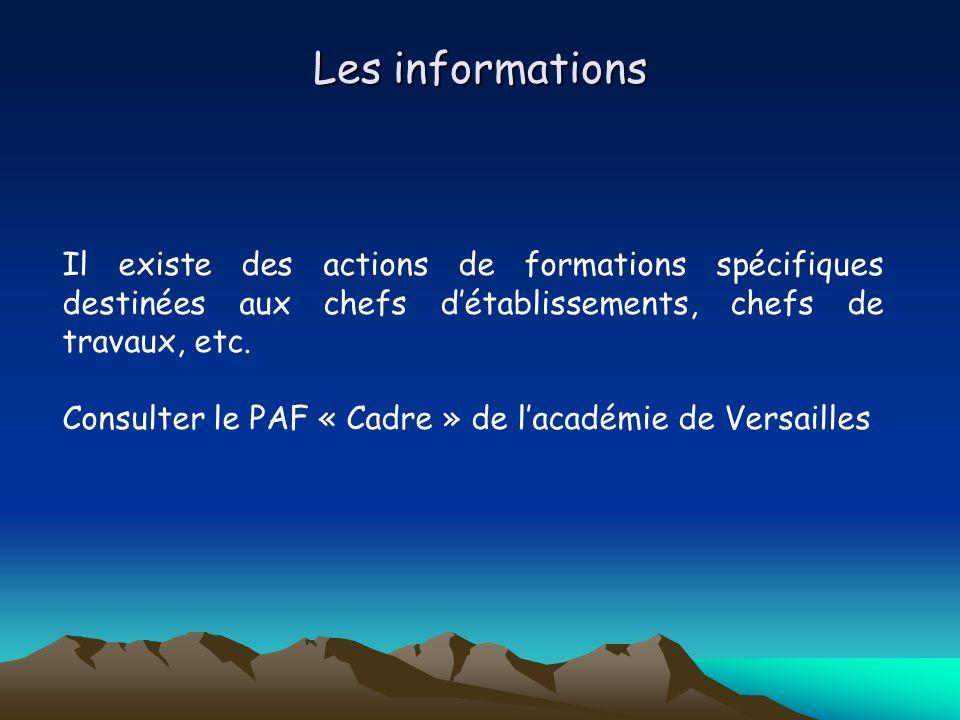 Les informations Il existe des actions de formations spécifiques destinées aux chefs détablissements, chefs de travaux, etc. Consulter le PAF « Cadre
