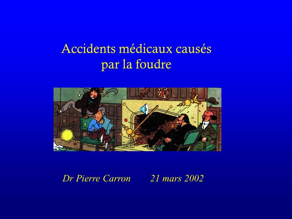 Accidents médicaux causés par la foudre Dr Pierre Carron 21 mars 2002