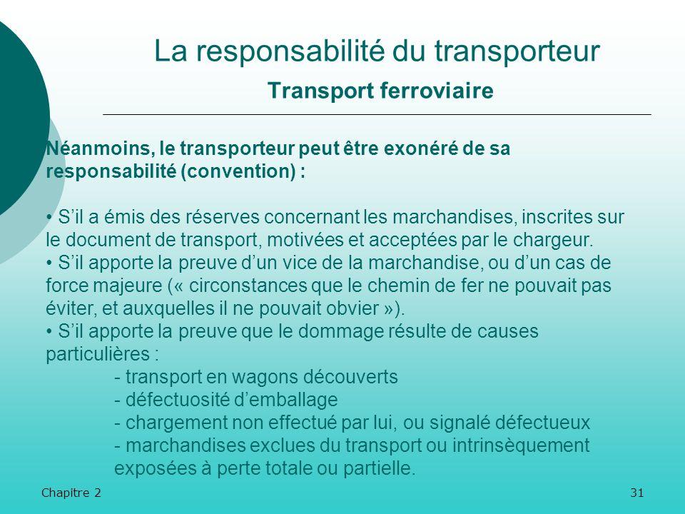 Chapitre 230 La responsabilité du transporteur Transport ferroviaire La CIM pose comme principe la présomption de responsabilité du transporteur (RU -