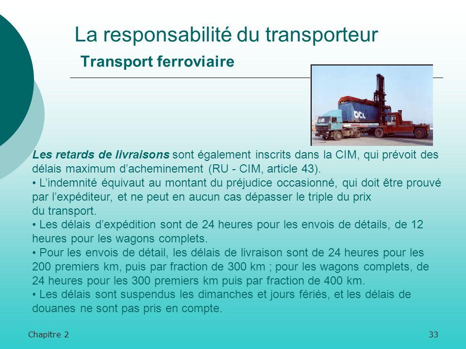 Chapitre 232 La responsabilité du transporteur Transport ferroviaire Si la responsabilité du transporteur est établie, celui-ci doit payer une indemni