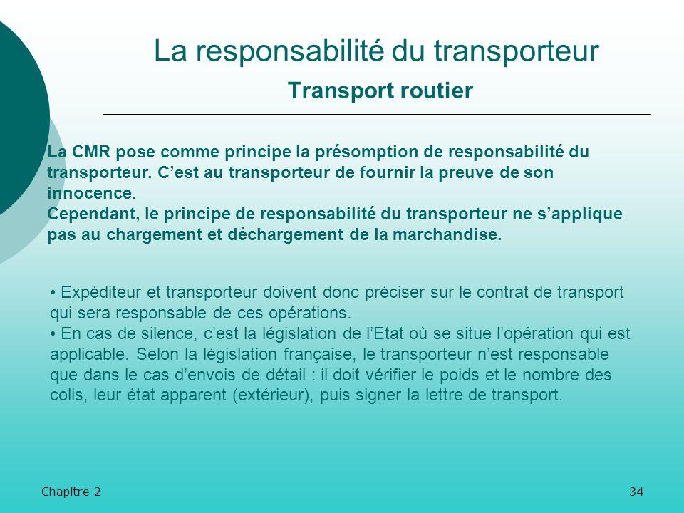 Chapitre 233 La responsabilité du transporteur Transport ferroviaire Les retards de livraisons sont également inscrits dans la CIM, qui prévoit des dé