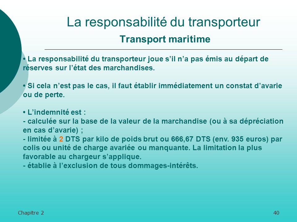 Chapitre 239 Il existe également des motifs dexonération de la responsabilité du transporteur dans la convention ONU, mais moins nombreux : La convent