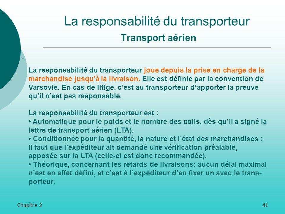 Chapitre 240 La responsabilité du transporteur Transport maritime La responsabilité du transporteur joue sil na pas émis au départ de réserves sur lét