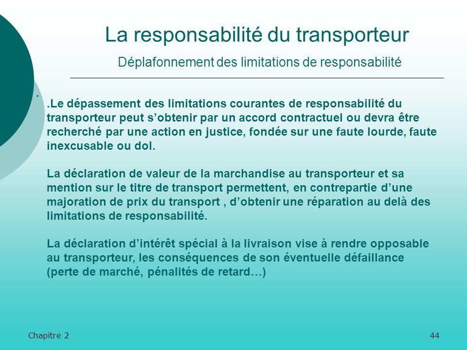 Chapitre 243 La responsabilité du transporteur Transport aérien.. Lindemnisation de lexpéditeur est généralement limitée. Cette limitation est fixée p