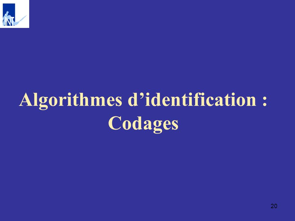 20 Algorithmes didentification : Codages