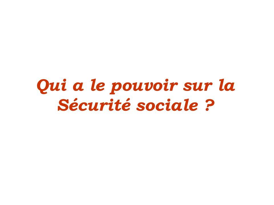 Qui a le pouvoir sur la Sécurité sociale ?