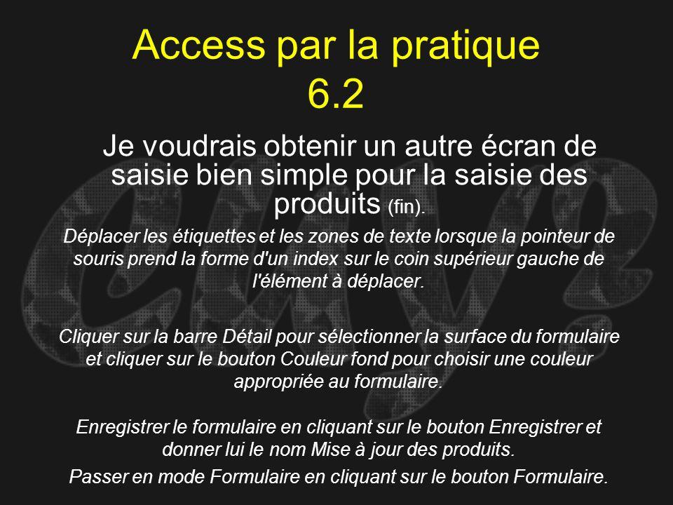 Access par la pratique 6.2 Déplacer les étiquettes et les zones de texte lorsque la pointeur de souris prend la forme d'un index sur le coin supérieur