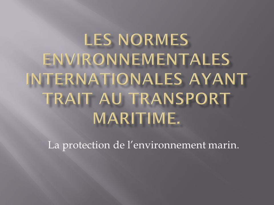 La protection de lenvironnement marin.