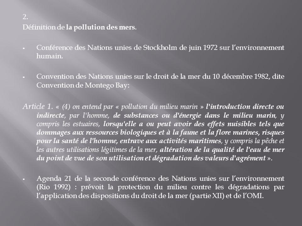 2. Définition de la pollution des mers. Conférence des Nations unies de Stockholm de juin 1972 sur lenvironnement humain. Convention des Nations unies