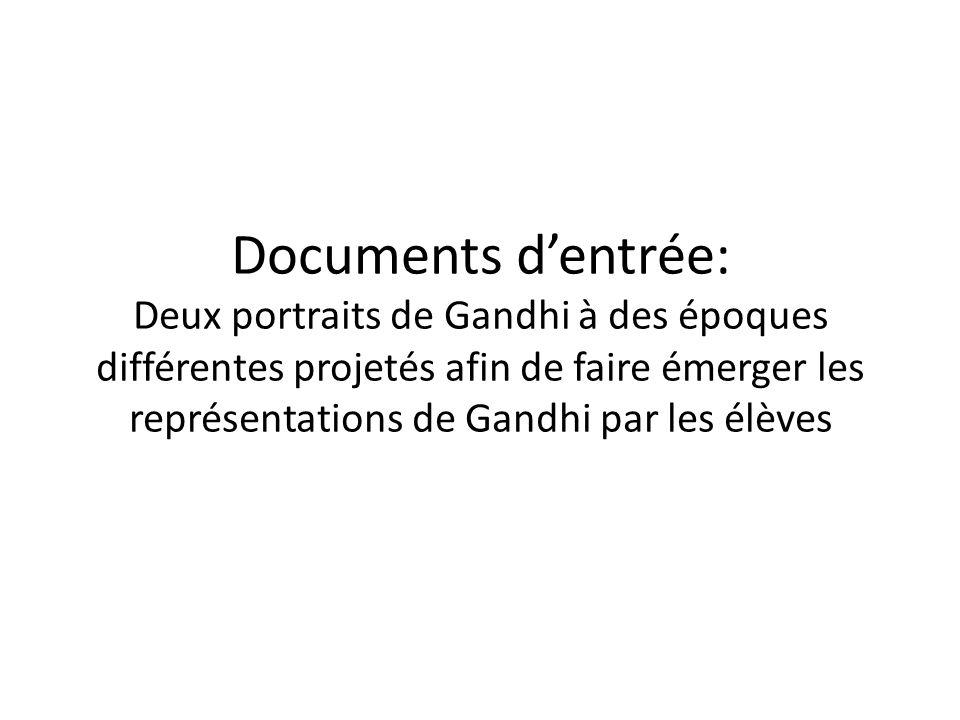 Documents dentrée: Deux portraits de Gandhi à des époques différentes projetés afin de faire émerger les représentations de Gandhi par les élèves
