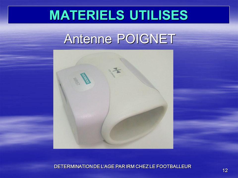 MATERIELS UTILISES Antenne POIGNET DETERMINATION DE LAGE PAR IRM CHEZ LE FOOTBALLEUR 12