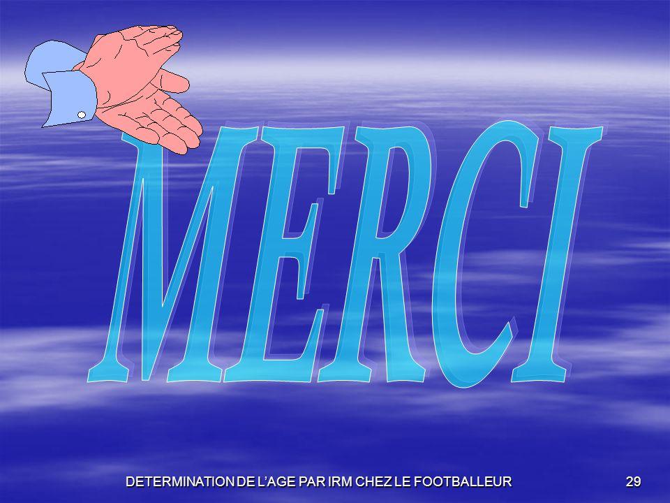 DETERMINATION DE LAGE PAR IRM CHEZ LE FOOTBALLEUR29