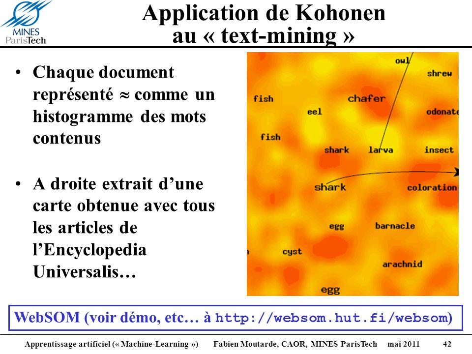 Apprentissage artificiel (« Machine-Learning ») Fabien Moutarde, CAOR, MINES ParisTech mai 2011 42 Application de Kohonen au « text-mining » Chaque do
