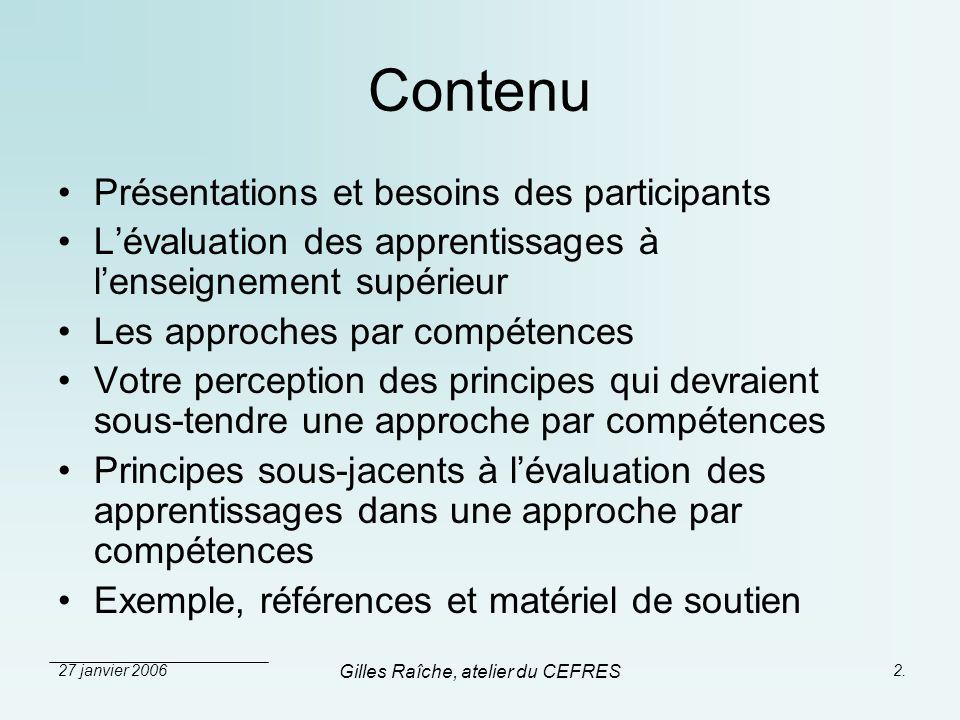 27 janvier 2006 Gilles Raîche, atelier du CEFRES 2. Contenu Présentations et besoins des participants Lévaluation des apprentissages à lenseignement s