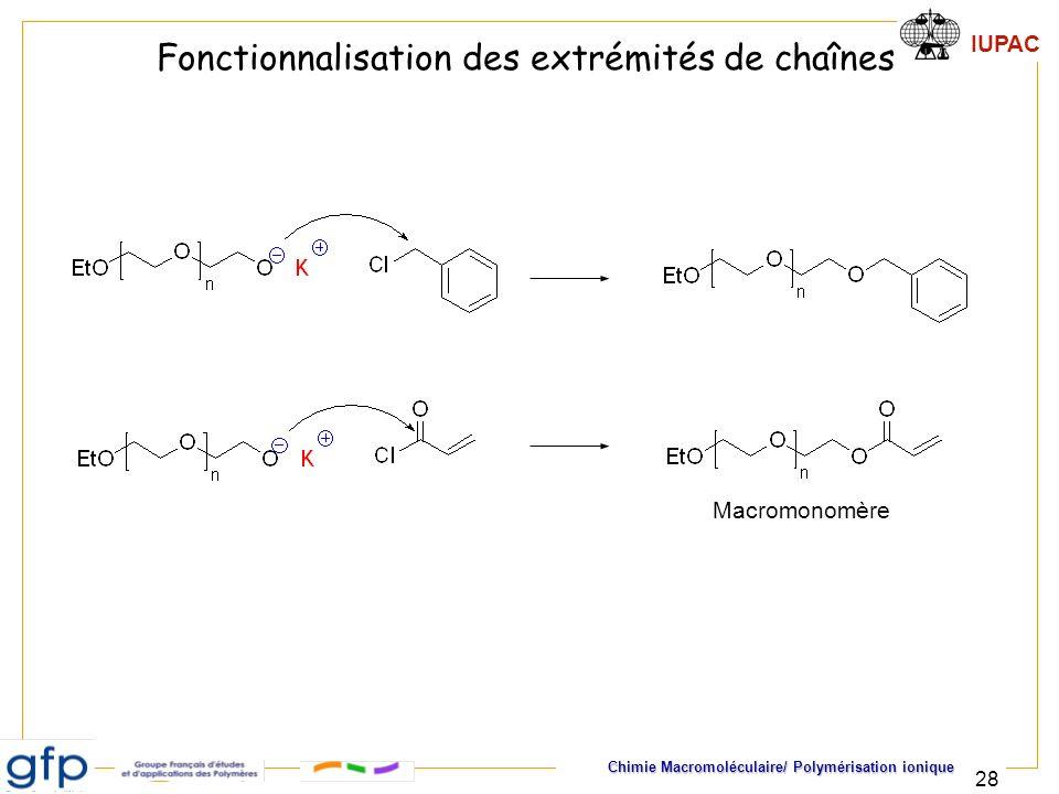 IUPAC Chimie Macromoléculaire/ Polymérisation ionique 28 Fonctionnalisation des extrémités de chaînes Macromonomère