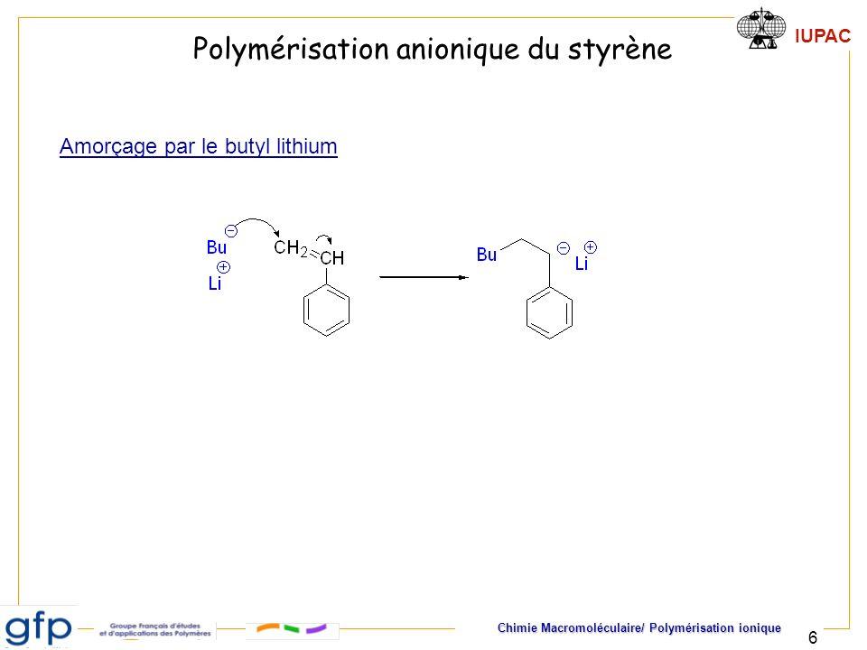 IUPAC Chimie Macromoléculaire/ Polymérisation ionique 7 Polymérisation anionique du styrène propagation