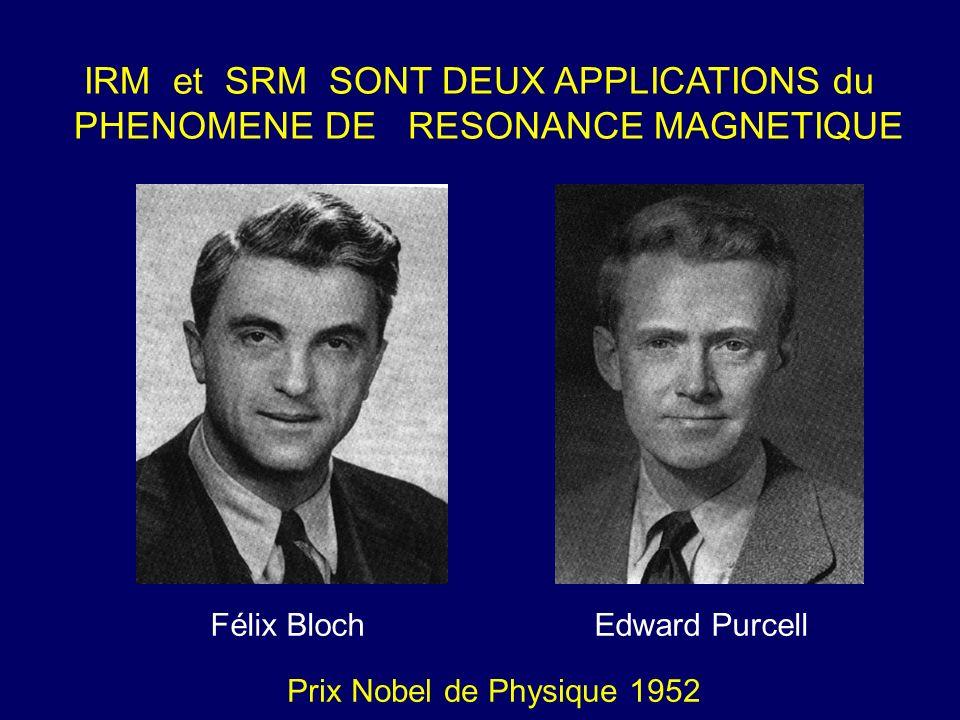 Prix Nobel de Physique 1952 Félix BlochEdward Purcell IRM et SRM SONT DEUX APPLICATIONS du PHENOMENE DE RESONANCE MAGNETIQUE