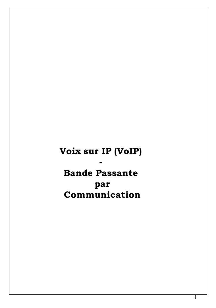 1 Voix sur IP (VoIP) - Bande Passante par Communication