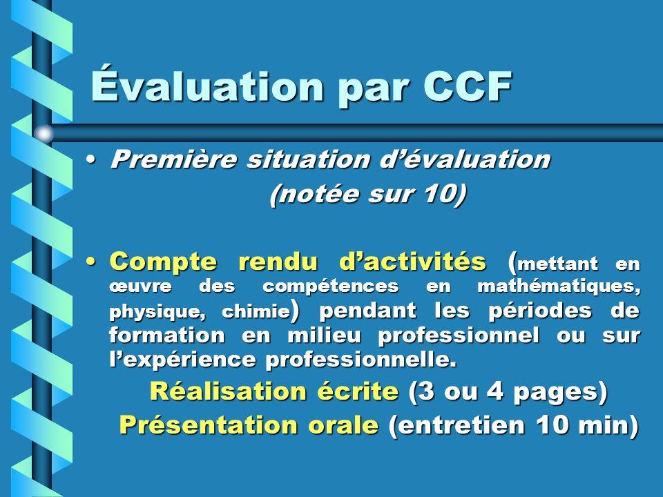 Évaluation par CCF Première situation dévaluationPremière situation dévaluation (notée sur 10) (notée sur 10) Compte rendu dactivités ( mettant en œuv