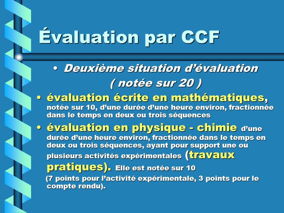 Évaluation par CCF Deuxième situation dévaluationDeuxième situation dévaluation ( notée sur 20 ) évaluation écrite en mathématiques, notée sur 10, dun