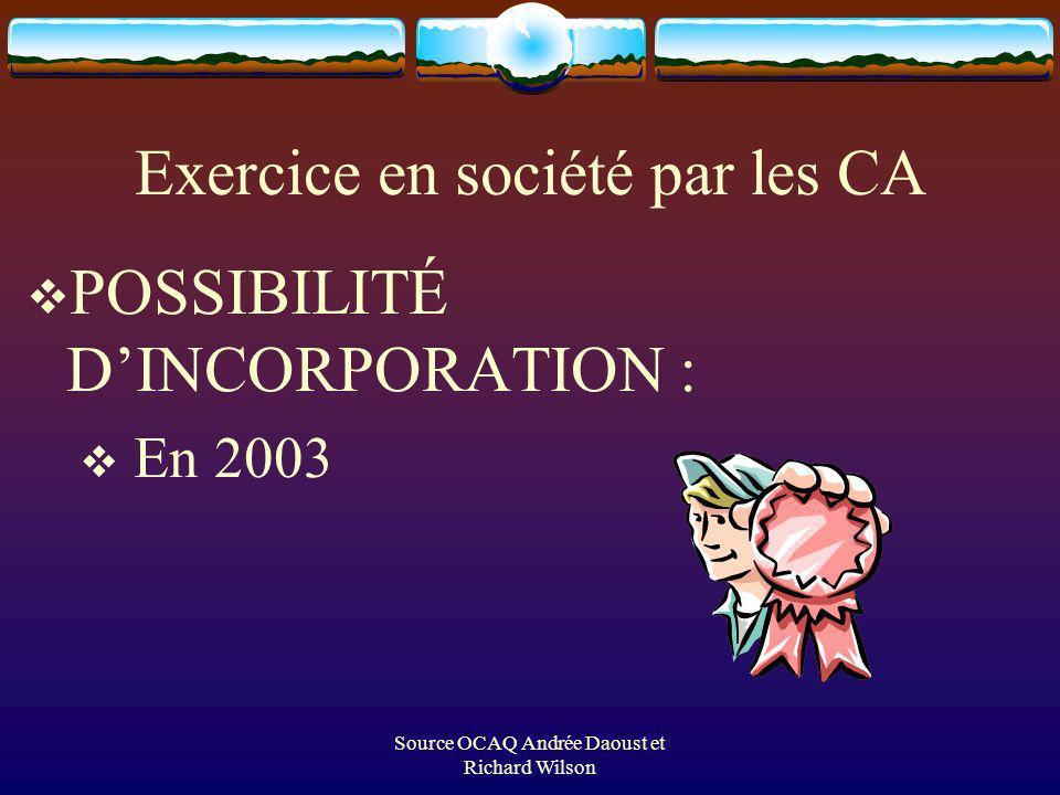 Source OCAQ Andrée Daoust et Richard Wilson Exercice en société par les CA POSSIBILITÉ DINCORPORATION : En 2003