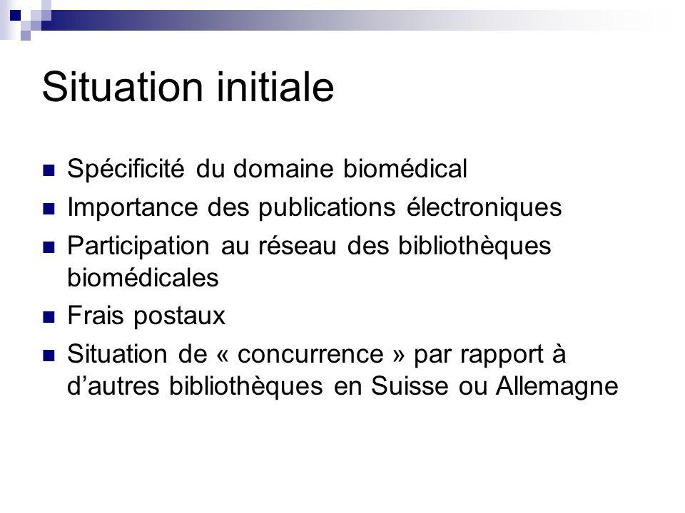Situation initiale Spécificité du domaine biomédical Importance des publications électroniques Participation au réseau des bibliothèques biomédicales