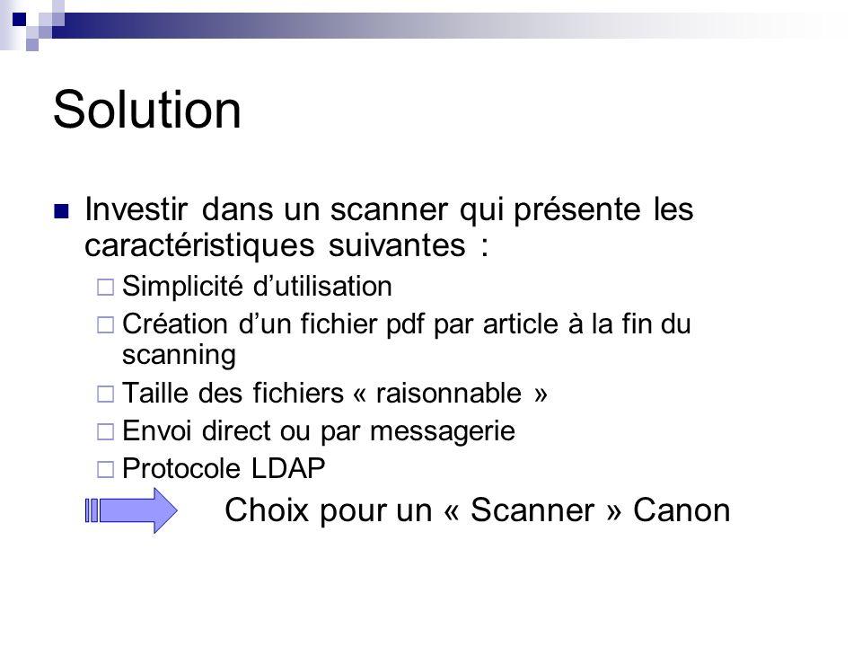 Solution Investir dans un scanner qui présente les caractéristiques suivantes : Simplicité dutilisation Création dun fichier pdf par article à la fin