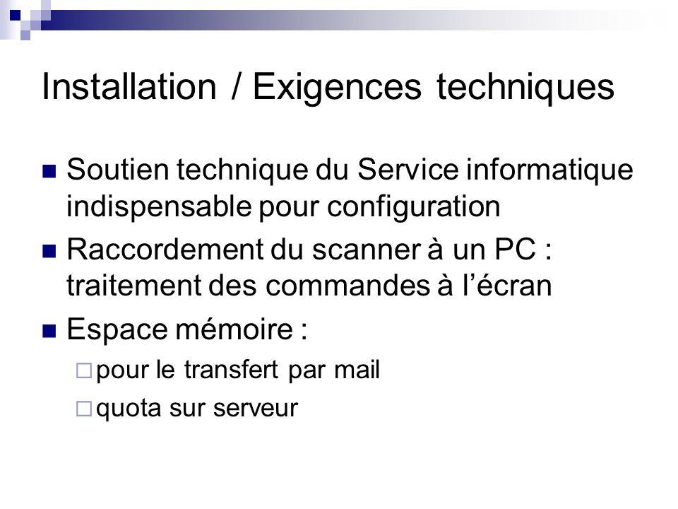 Installation / Exigences techniques Soutien technique du Service informatique indispensable pour configuration Raccordement du scanner à un PC : trait