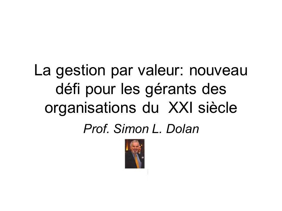 La gestion par valeur: nouveau défi pour les gérants des organisations du XXI siècle Prof.