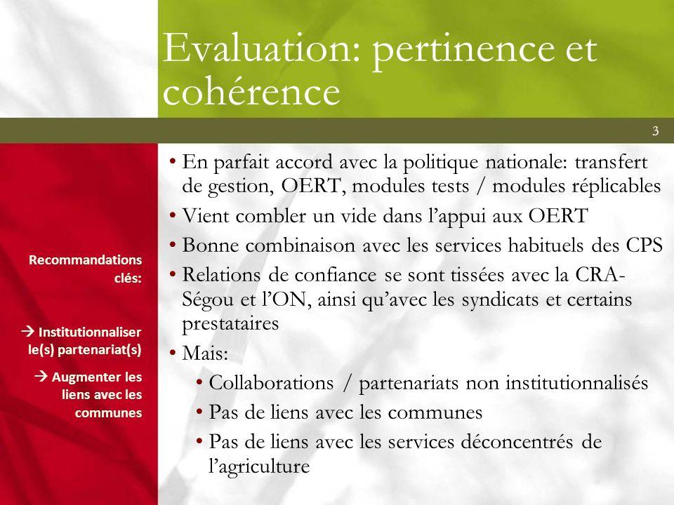 3 Evaluation: pertinence et cohérence En parfait accord avec la politique nationale: transfert de gestion, OERT, modules tests / modules réplicables V