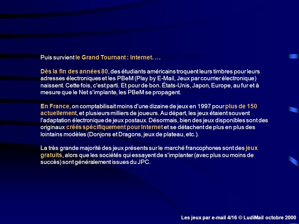 Puis survient le Grand Tournant : Internet.