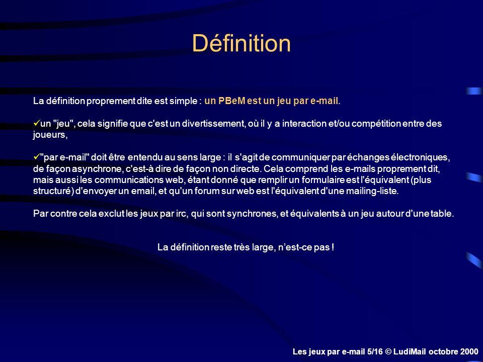Définition La définition proprement dite est simple : un PBeM est un jeu par e-mail.