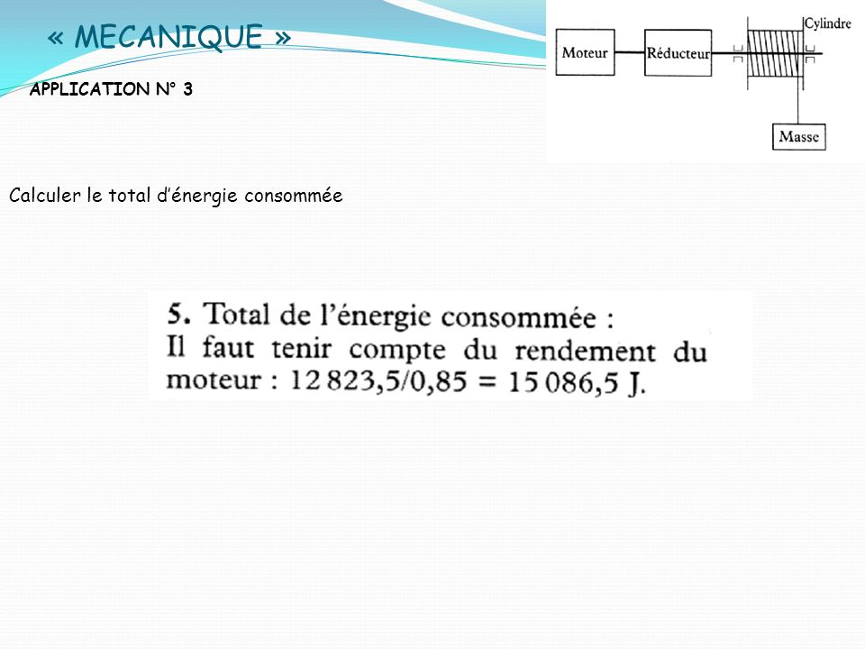 « MECANIQUE » APPLICATION N° 3 Calculer le total dénergie consommée