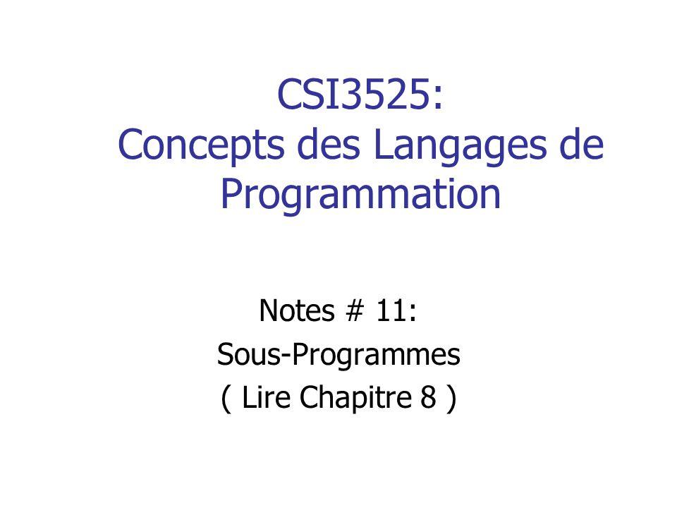 CSI3525: Concepts des Langages de Programmation Notes # 11: Sous-Programmes ( Lire Chapitre 8 )